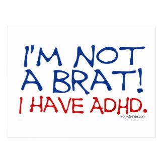 I m Not a Brat I Have ADHD Post Card