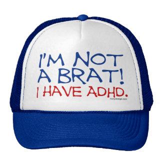 I m Not a Brat I Have ADHD Trucker Hats