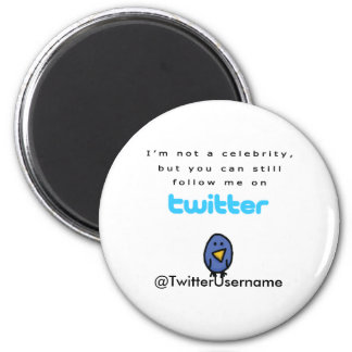 I m Not A Celebrity Follow Me on Twitter Magnets