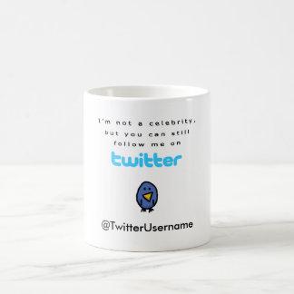I m Not A Celebrity Follow Me on Twitter Coffee Mugs