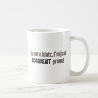 I m not a klutz just accident prone mug