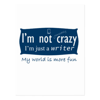I m not Crazy I m a Writer Humor Post Cards