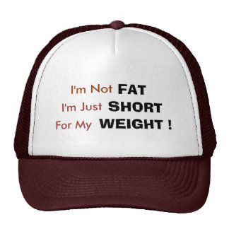 I m Not FAT I m Just SHORT For My WEIGHT Mesh Hats