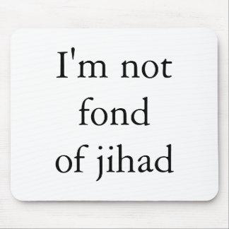 I m not fond of jihad mousepad