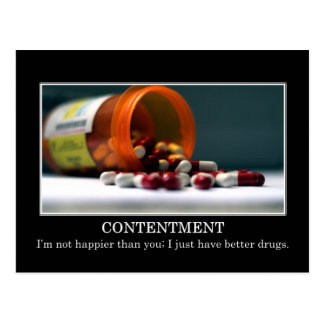 I m not happier than you I just have better drugs Postcards