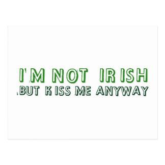 I m not irish but kiss me anyway postcard