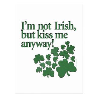 I m not Irish but kiss me anyway Postcards