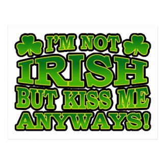I m Not Irish But Kiss Me Anyways Postcard