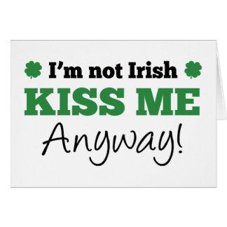 I m Not Irish Kiss Me Anyway Cards