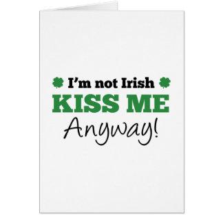 I m Not Irish Kiss Me Anyway Greeting Card