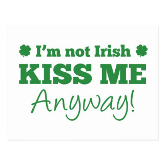 I m Not Irish Kiss Me Anyway Post Cards