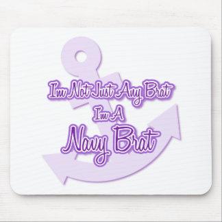 I m Not Just Any Brat I m A Navy Brat Mouse Mats