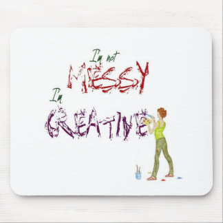 I m not messy I m Creative Mouse Pads