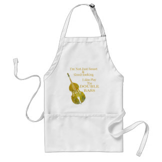 I m Not Only Smart and Good Looking Bass Apron