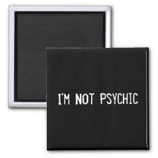 I m Not Psychic Fridge Magnets