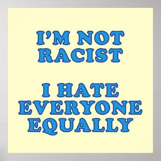 I m Not Racist Print