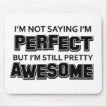 I'M Not Saying I'M Perfect Bit I'M Still Pretty Aw