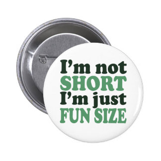I m not Short - Just fun Size Buttons