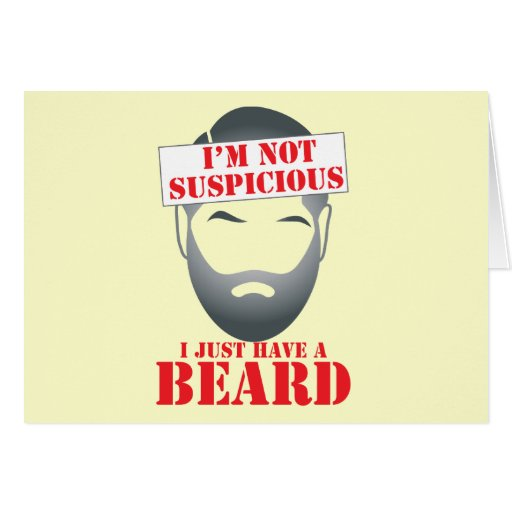 I'm not suspicious - I just have a BEARD Greeting Cards