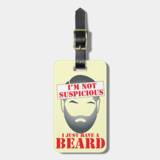 I'm not suspicious - I just have a BEARD Luggage Tag