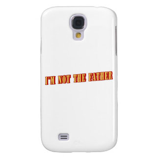 I'm Not The Father Galaxy S4 Cover