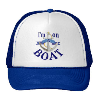 I m on a Boat saying blue theme hat