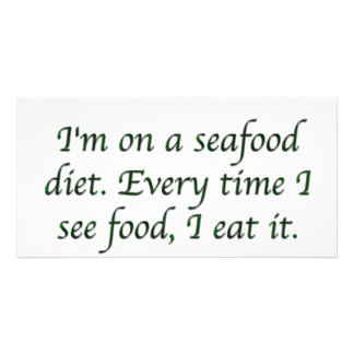 I m on a seafood diet personalized photo card