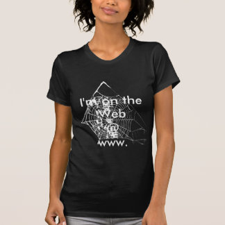 I m on the Web www T Shirt