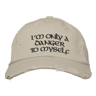 I m only a danger to myself embroidered baseball caps