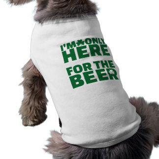 I'm only here for the beer sleeveless dog shirt