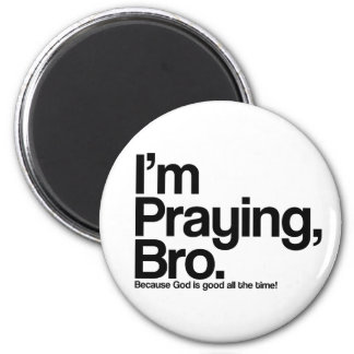 I'm Praying Bro Christian Magnet Magnets