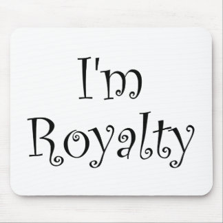I m Royalty Mouse Pad