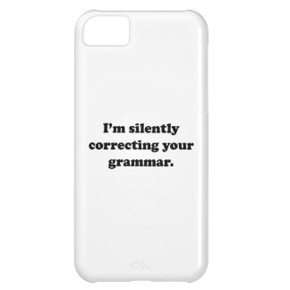 I'm Silently Correcting Your Grammar. iPhone 5C Cases