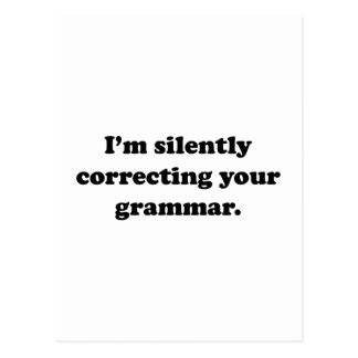 I'm Silently Correcting Your Grammar. Postcard