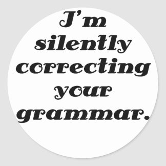 I m silently correcting your grammar stickers