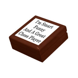 I m Smart Funny And A Great Chess Player Trinket Box