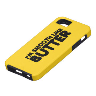 I m Smooth Like Butter iPhone 5 Cases