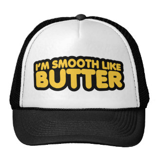 I m Smooth Like Butter Mesh Hat