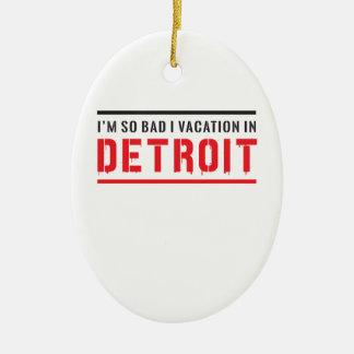I'm So Bad I Vacation in Detroit Ceramic Oval Decoration