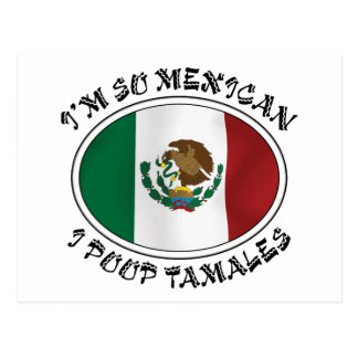 I m So Mexican I Poop Tamales Post Cards