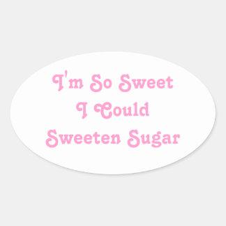 I m So Sweet I Could Sweeten Sugar Pink Slogan Sticker