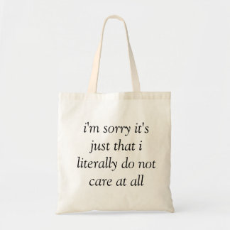 i m sorry i literally do not care tote bag shopper