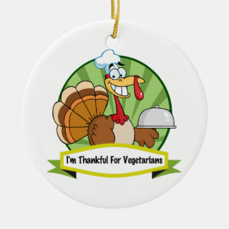 I m Thankful for Vegetarians Ornament