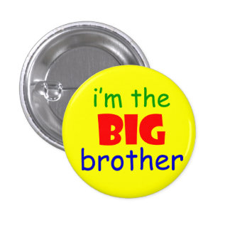 I m the big brother button