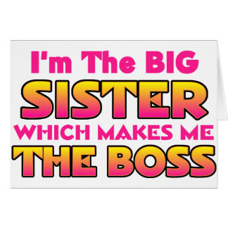 I m The Big Sister Boss Greeting Card