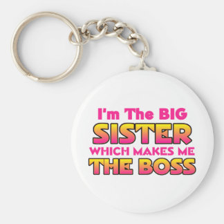 I m The Big Sister Boss Keychains