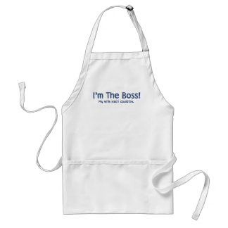 I m the Boss My Wife Said So Aprons