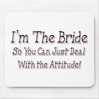 I m The Bride Mouse Pads