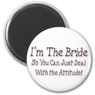 I m The Bride Refrigerator Magnet