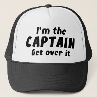 I'm The Captain Get Over It Trucker Hat